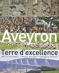 Aveyron, terre d'excellance : Bien-vivre et développement durable sur nos terroirs