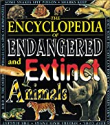 The Encyclopedia of Endangered and Extinct Animals
