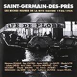 Saint-Germain-Des-Prés : Les Riches Heures de la Rive Gauche 1926-1954
