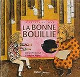 La bonne bouillie / Coline Promeyrat   Promeyrat, Coline. Auteur