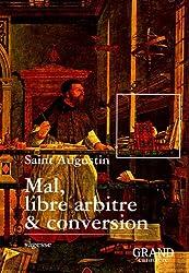 Mal, libre arbitre & conversion (Extraits des Confessions)