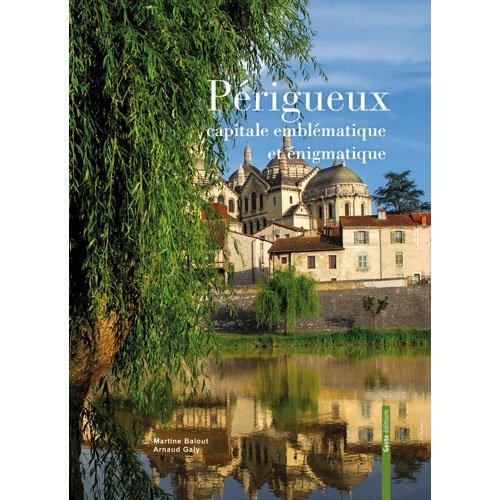 Périgueux par BALOUT Martine, GALY Arnaud