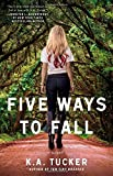 Five Ways to Fall: A Novel (The Ten Tiny Breaths Series)