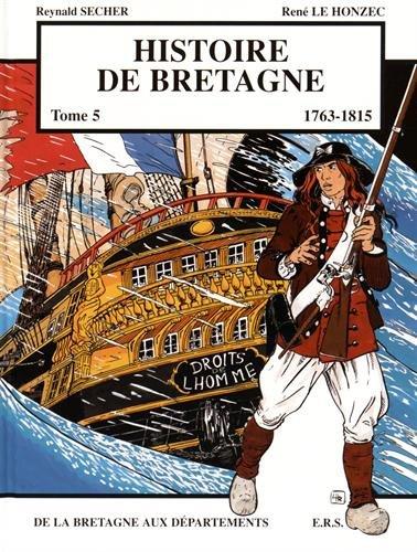 Histoire de Bretagne T5 11763-1815, de la Bretagne aux départements par Reynald Secher, René Le Honzec