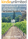 La Questione di Amore/The Question of Love  (An Italian/English Dual Language Story)
