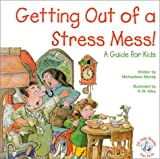 Getting Out of a Stress Mess!: A Guide for Kids (Elf-Help Books for Kids)