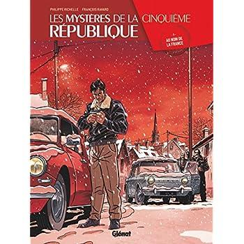 Les Mystères de la 5e République - Tome 05: Au nom de la France