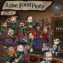Raise Your Pints Vol.2