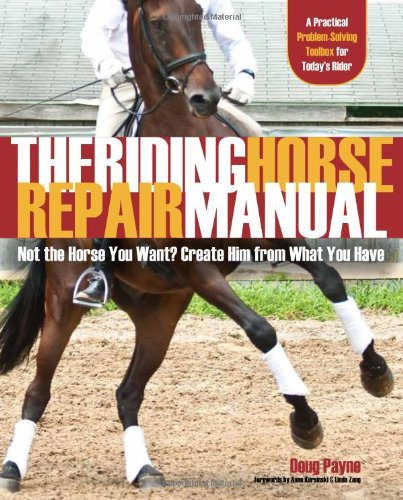 the-riding-horse-repair-manual-not-the-horse-you-want-create-him-from-what-you-have