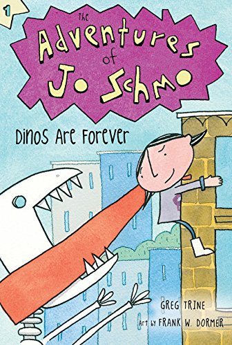 Dinos Are Forever (Adventures of Jo Schmo)