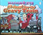 All Aboard for the Gravy Train: the T...