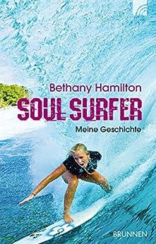 Soul Surfer: Meine Geschichte von [Hamilton, Bethany, Berk, Sheryl, Bundschuh, Rick]