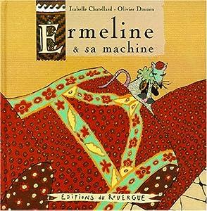 "Afficher ""Ermeline et sa machine"""