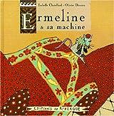 Ermeline et sa machine