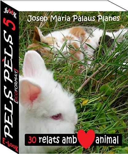 Pels Pèls ·5· [ECOformat] (Catalan Edition) por JOSEP MARIA PALAUS PLANES