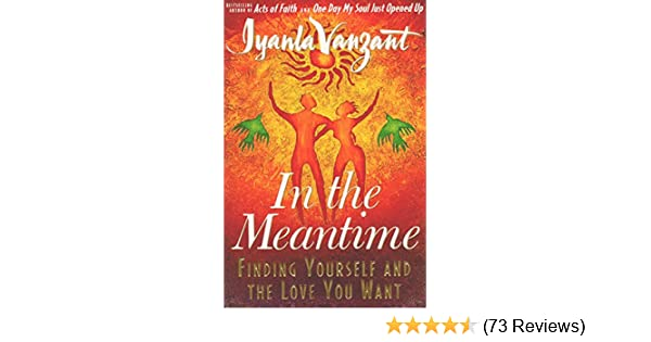 In the meantime finding yourself and the love you want ebook in the meantime finding yourself and the love you want ebook iyanla vanzant amazon kindle store fandeluxe Image collections