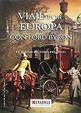 Viaje por Europa con Lord Byron: El diario de John Polidori (Clásico en el Presente)