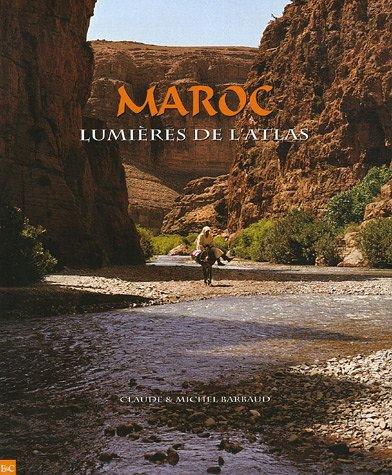 Maroc : Lumières de l'Atlas par Claude Barbaud