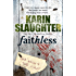 Faithless: (Grant County series 5) The fifth Grant County novel, from the No. 1 Bestseller
