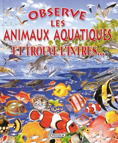 Observe les animaux aquatiques : Et trouve l'intrus...