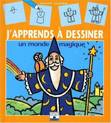 J'apprends à dessiner un monde magique par Michel Houellebecq