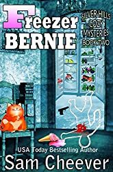 Freezer Bernie (Silver Hills Cozy Mysteries Book 2)