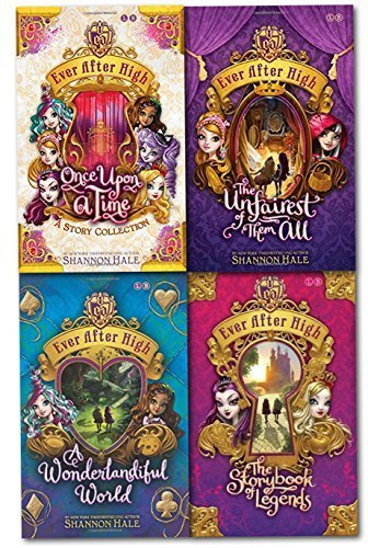 Shannon Hale Collection Ever After High 4 Books Set (The Storybook of Legends, the Unfairest of Them All, Once Upon a Time, a Wonderlandiful World) by Shannon Hale (2015-05-04) (After Kitty High Cheshire Ever)