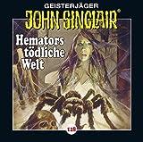 John Sinclair - Folge 128: Hemators tödliche Welt. (Geisterjäger John Sinclair, Band 128) - Jason Dark