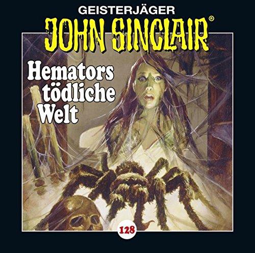 John Sinclair - Folge 128: Hemators tödliche Welt. (Geisterjäger John Sinclair, Band 128)