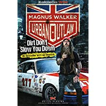 Urban Outlaw (Deutsche Ausgabe): Dirt Don't Slow You Down