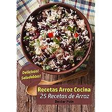 Recetas Arroz Cocina: 25 Recetas de Arroz - Delicioso! - Saludables! (Spanish Edition)