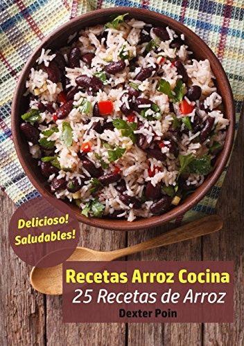 Recetas Arroz Cocina: 25 Recetas de Arroz - Delicioso! - Saludables!