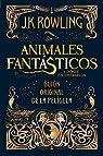 Animales fantásticos y donde encontrarlos par Rowling