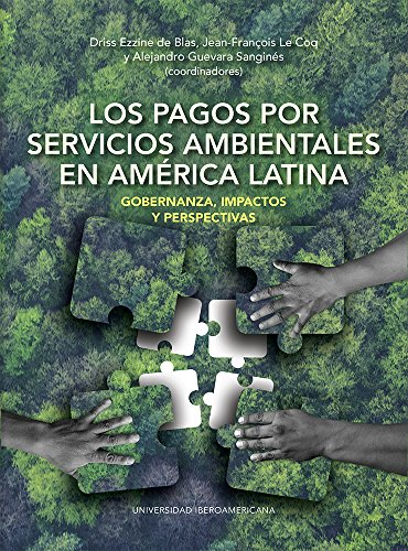 Los pagos por servicios ambientales en América Latina: Gobernanza, impactos y perspectivas por Driss Ezzine de Blas