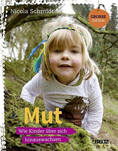 Mut: Wie Kinder über sich hinauswachsen (Beltz Nikolo)