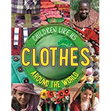 Clothes Around the World (Children Like Us, Band 2)