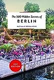 The 500 Hidden Secrets of Berlin