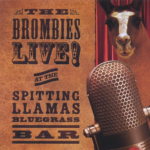 """The Brombies """"Live"""" at The Spitting Llamas Bluegrass Bar"""