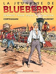 La Jeunesse de Blueberry, tome 12 : Dernier train pour Washington