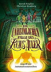 Die unheimlichen Fälle des Lucius Adler 3: Angriff der Automatenmenschen