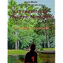 Les enquêtes de Philippe Montebello (T1): Un village si tranquille