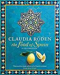The Food of Spain by Claudia Roden (2012-03-15)
