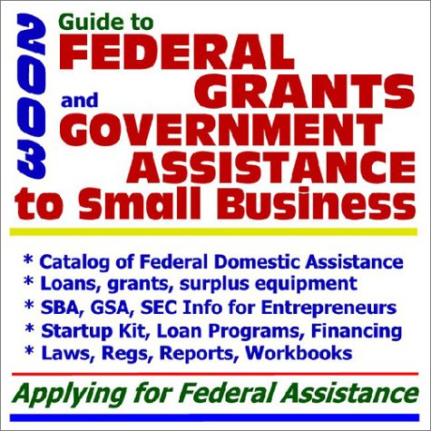 2003 Guide to Federal Grants and Government Assistance to Small Business: Catalog of Federal Domestic Assistance, Loans, Grants, Surplus Equipment, SBA, GSA, SEC Information for Entrepreneurs, Startup Kit, Loan Programs, Financing, Law, Regulations, Reports, Workbooks Applying for Federal Assistance (CD-ROM) (Sec-kit)