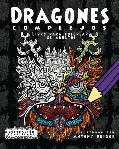Dragones Complejos: Libro para colorear de Adultos (Coloración Complicada)