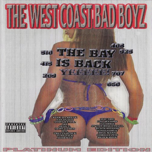 The West Coast Bad Boyz: The Bay Is Back [Explicit] -