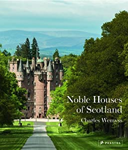 The Noble Houses of Scotland by Charles Wemyss