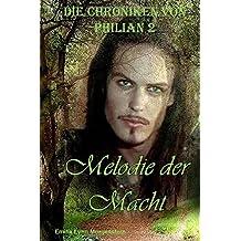 Melodie der Macht (Die Chroniken von Philian, Band 2)