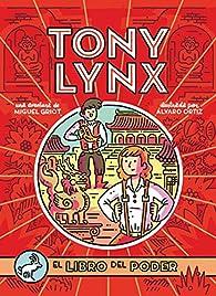 Los diarios de Tony Lynx: El libro del poder par Miguel Griot