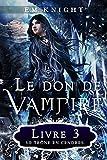 Le Don de Vampire 3: Le Trône en Cendre...