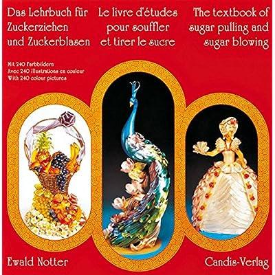 62ea7915d0365 Das Lehrbuch Fur Zuckerblasen Und Zuckerziehen /Le Livre D Etudes ...